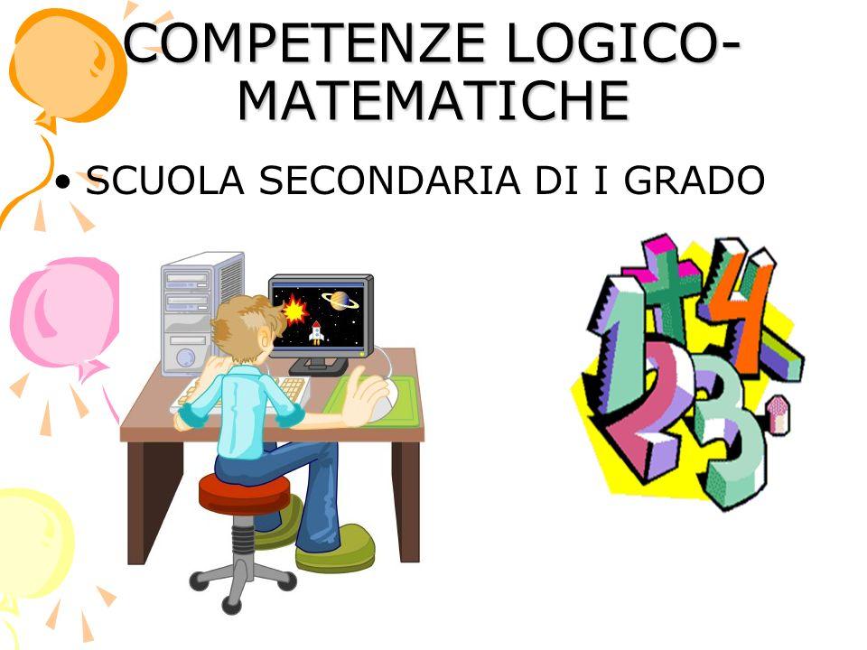 COMPETENZE LOGICO- MATEMATICHE SCUOLA SECONDARIA DI I GRADO