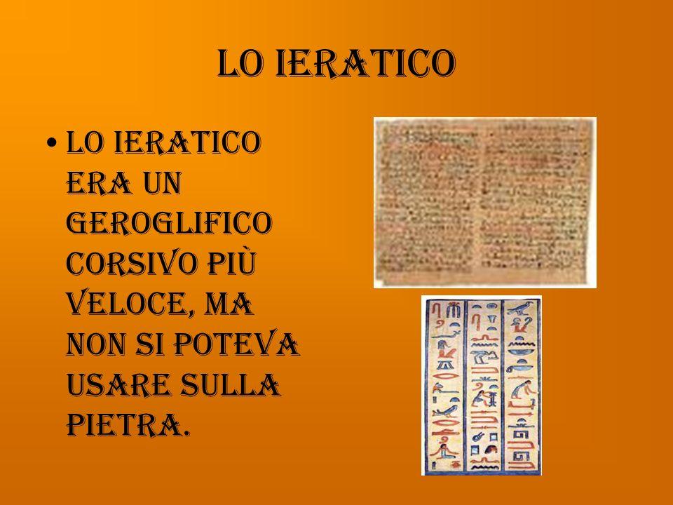 Il geroglifico Il geroglifico si cominciò ad utilizzare pressappoco nel 3200 a.C. era la scrittura che si usava nei testi sacri.