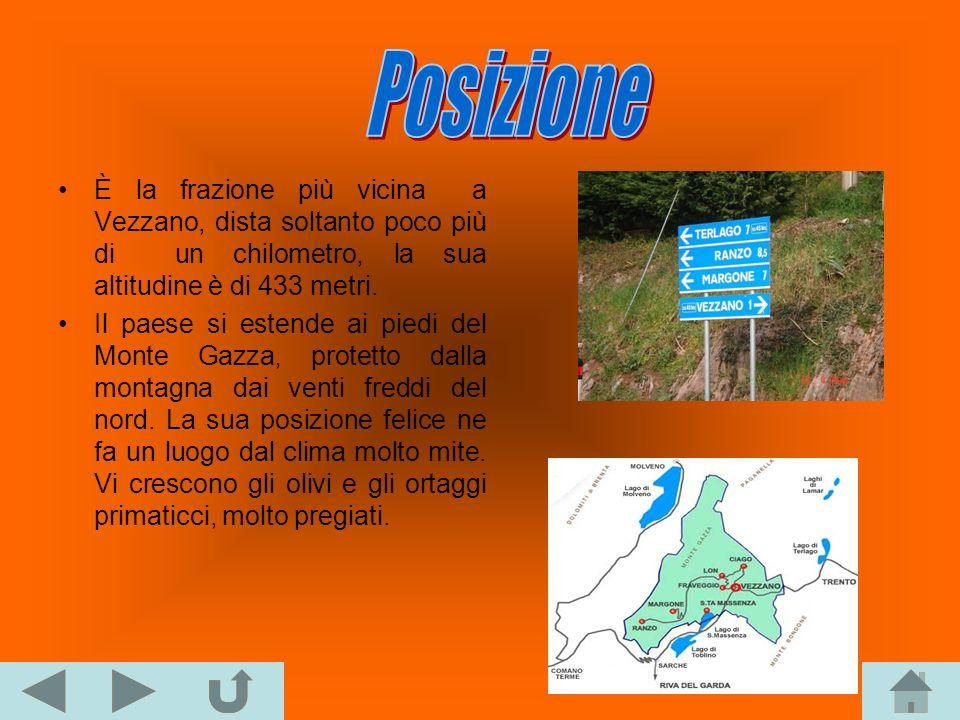 È la frazione più vicina a Vezzano, dista soltanto poco più di un chilometro, la sua altitudine è di 433 metri. Il paese si estende ai piedi del Monte