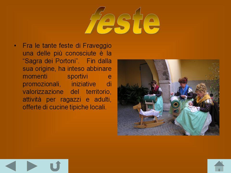 Fra le tante feste di Fraveggio una delle più conosciute è la Sagra dei Portoni. Fin dalla sua origine, ha inteso abbinare momenti sportivi e promozio