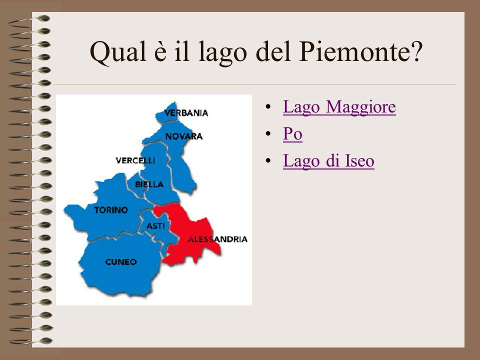 Qual è il lago del Piemonte? Lago Maggiore Po Lago di Iseo