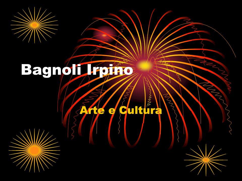 Bagnoli Irpino Arte e Cultura