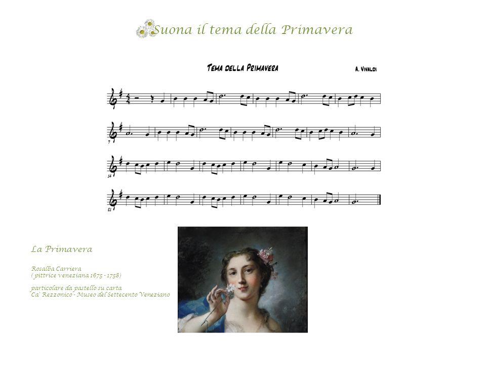 Suona il tema della Primavera La Primavera Rosalba Carriera ( pittrice veneziana 1675 - 1758) particolare da pastello su carta Ca' Rezzonico - Museo d