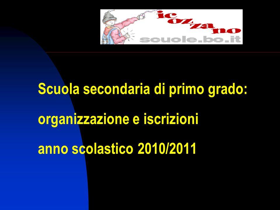 Scuola secondaria di primo grado: organizzazione e iscrizioni anno scolastico 2010/2011