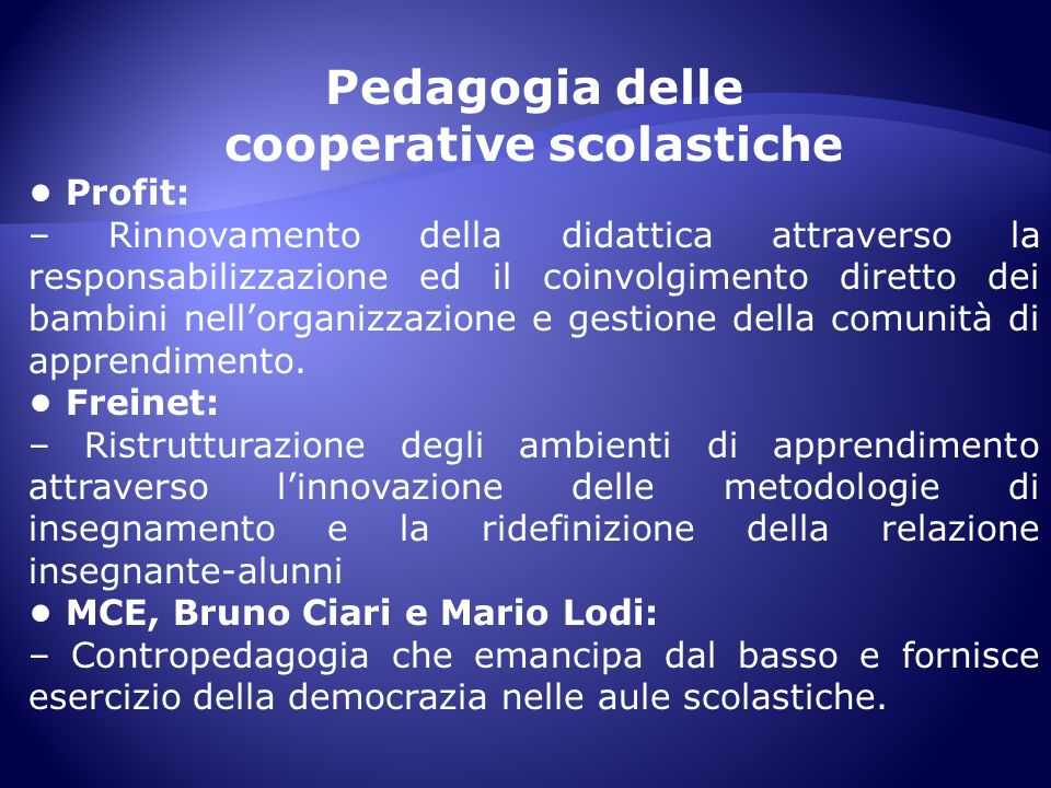 Pedagogia delle cooperative scolastiche Profit: – Rinnovamento della didattica attraverso la responsabilizzazione ed il coinvolgimento diretto dei bam