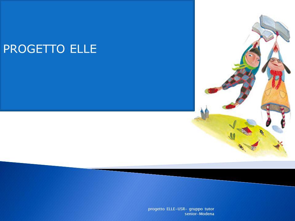PROGETTO ELLE progetto ELLE-USR- gruppo tutor senior-Modena