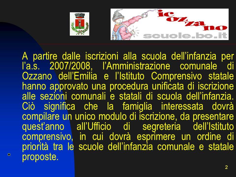 2 A partire dalle iscrizioni alla scuola dellinfanzia per la.s. 2007/2008, lAmministrazione comunale di Ozzano dellEmilia e lIstituto Comprensivo stat