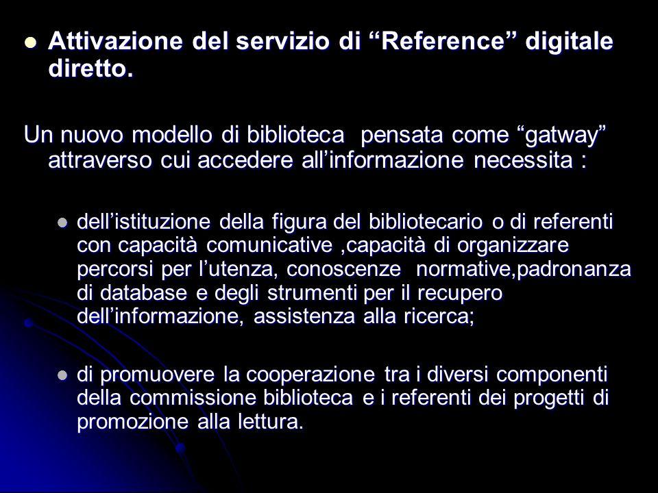 Attivazione del servizio di Reference digitale diretto. Attivazione del servizio di Reference digitale diretto. Un nuovo modello di biblioteca pensata