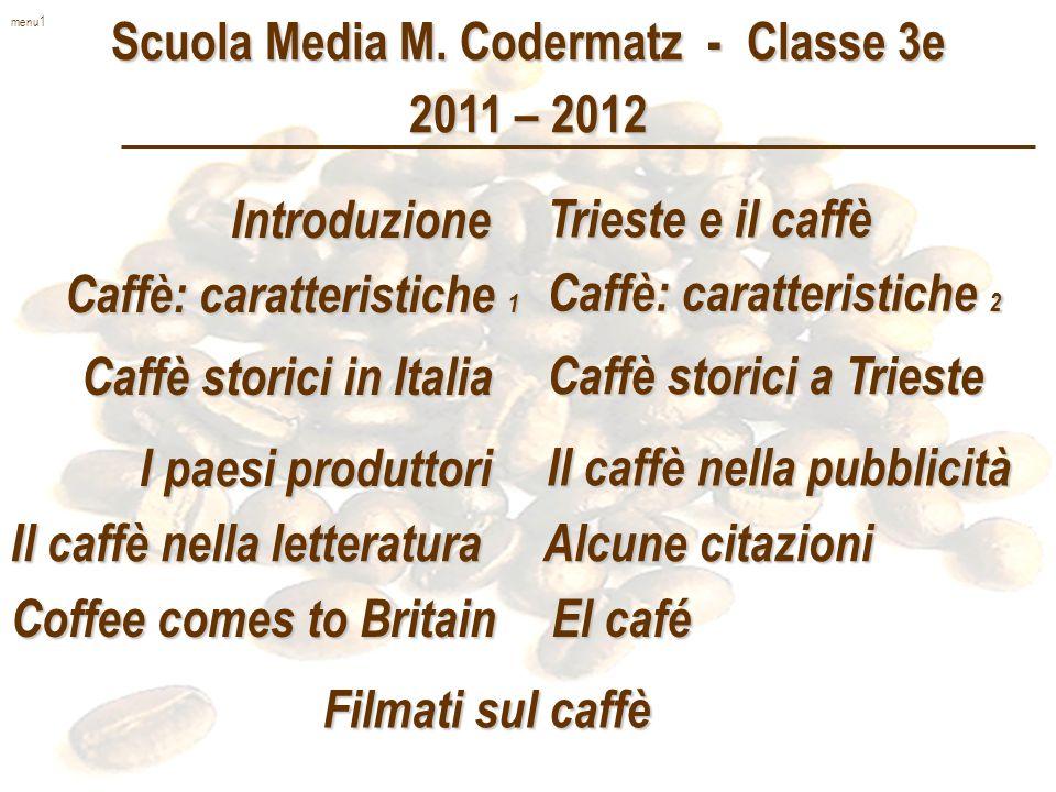 menu1 Trieste e il caffè Trieste e il caffè Introduzione Il caffè nella pubblicità Il caffè nella pubblicità Alcune citazioni Alcune citazioni I paesi