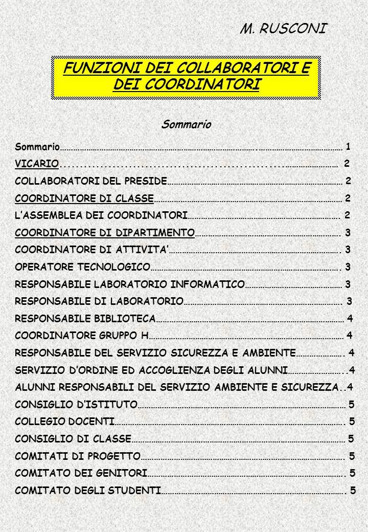 I criteri di designazione e le eventuali modalità di rotazione del coordinatore dei CdC sono espressi dal Collegio dei docenti SU DELEGA DEL PRESIDE e con eventuali comunicazioni controfirmate dal preside, in sintonia con lassemblea dei coordinatori.