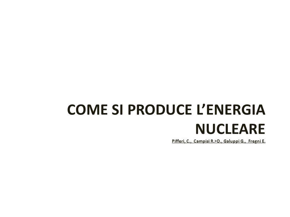 CENTRALI DI 1^ GENERAZIONE I primi prototipi di reattori, sviluppati da molte nazioni e denominati di Prima Generazione, solo raramente sono entrati in funzione.