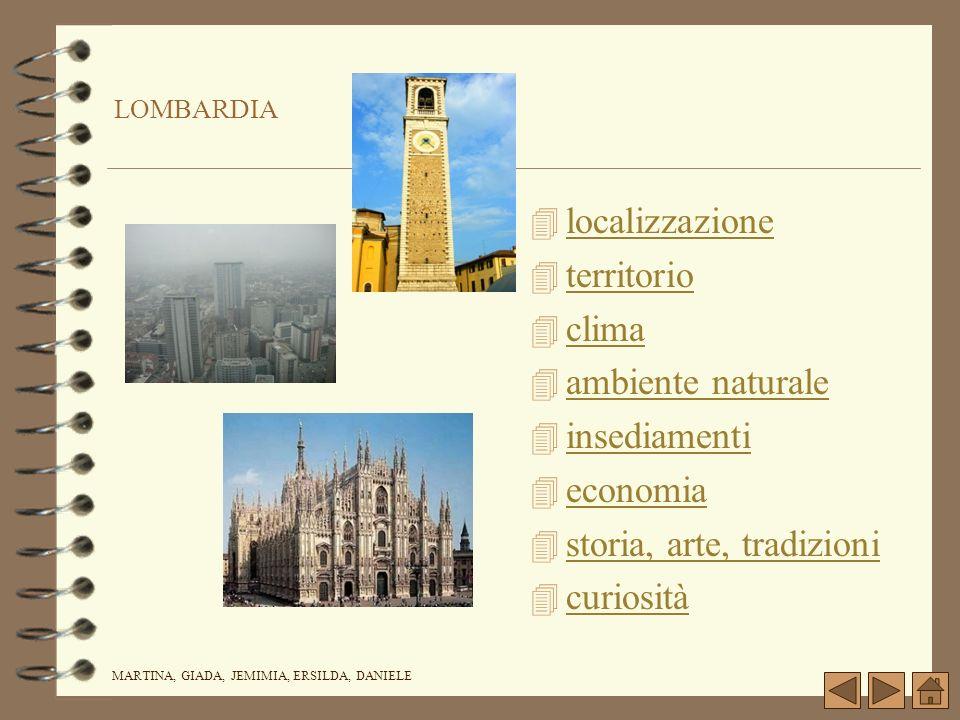 LOMBARDIA 4 localizzazione localizzazione 4 territorio territorio 4 clima clima 4 ambiente naturale ambiente naturale 4 insediamenti insediamenti 4 ec
