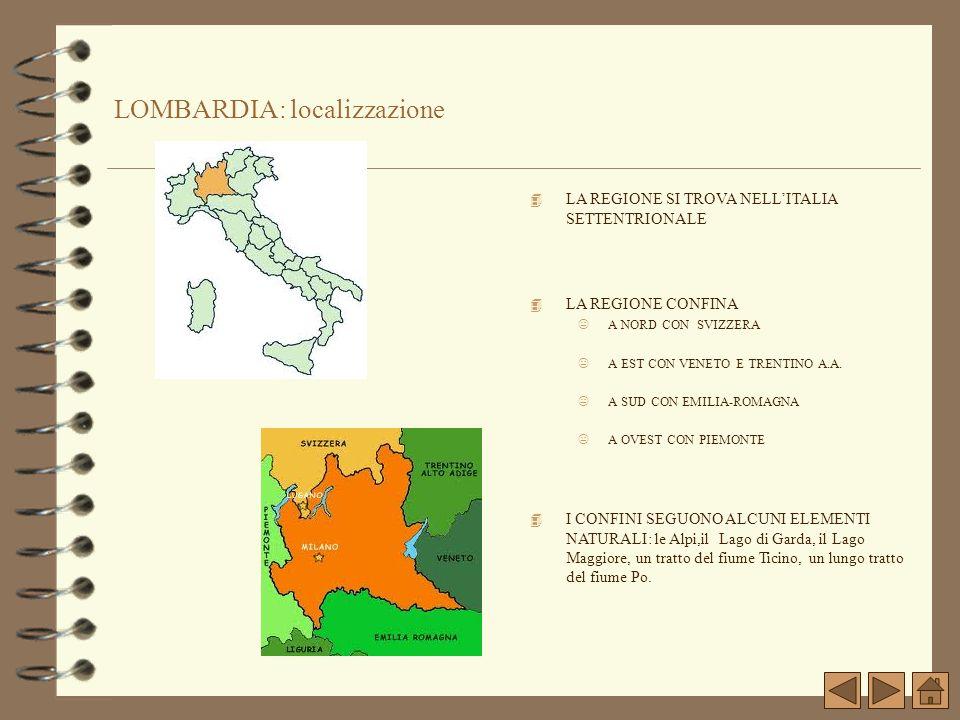 LOMBARDIA: localizzazione 4 LA REGIONE SI TROVA NELLITALIA SETTENTRIONALE 4 I CONFINI SEGUONO ALCUNI ELEMENTI NATURALI: le Alpi,il Lago di Garda, il L