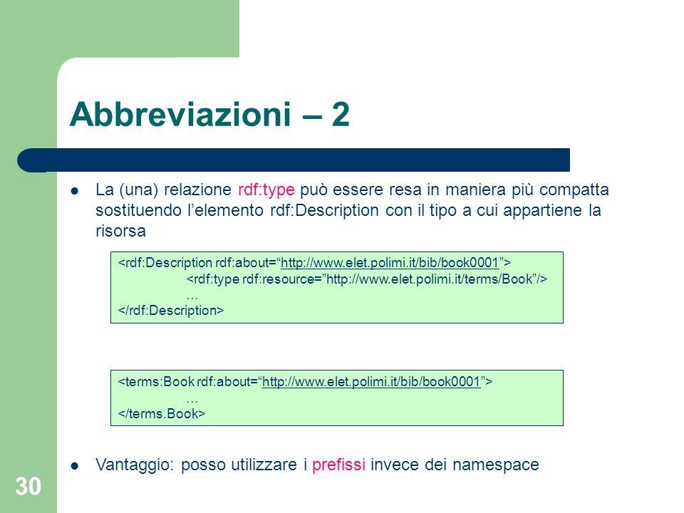 30 La (una) relazione rdf:type può essere resa in maniera più compatta sostituendo lelemento rdf:Description con il tipo a cui appartiene la risorsa V