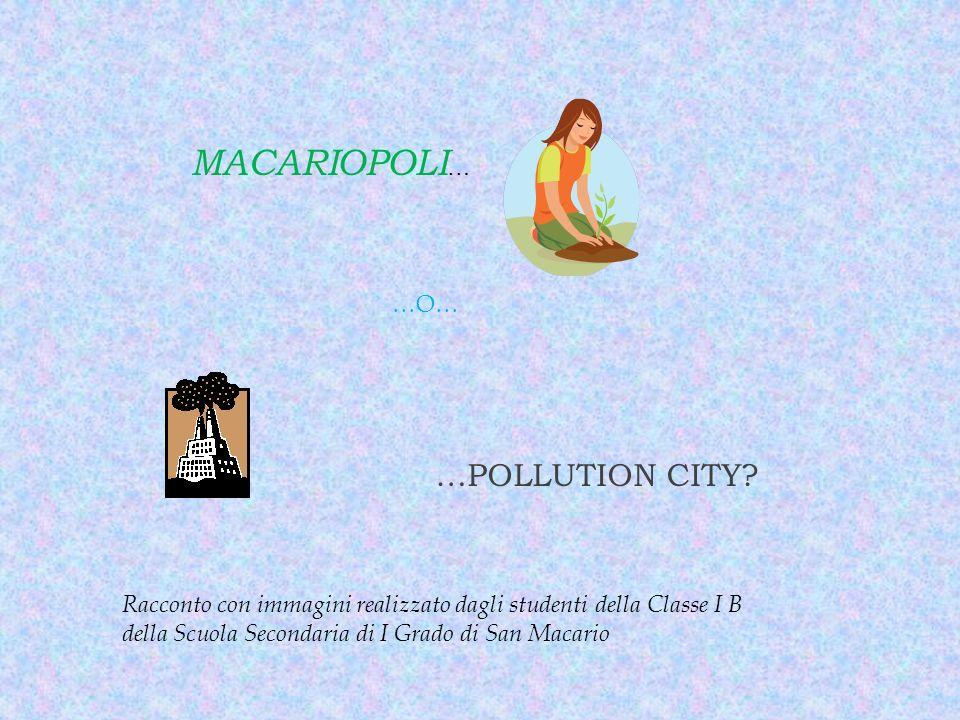 MACARIOPOLI … …O… …POLLUTION CITY.