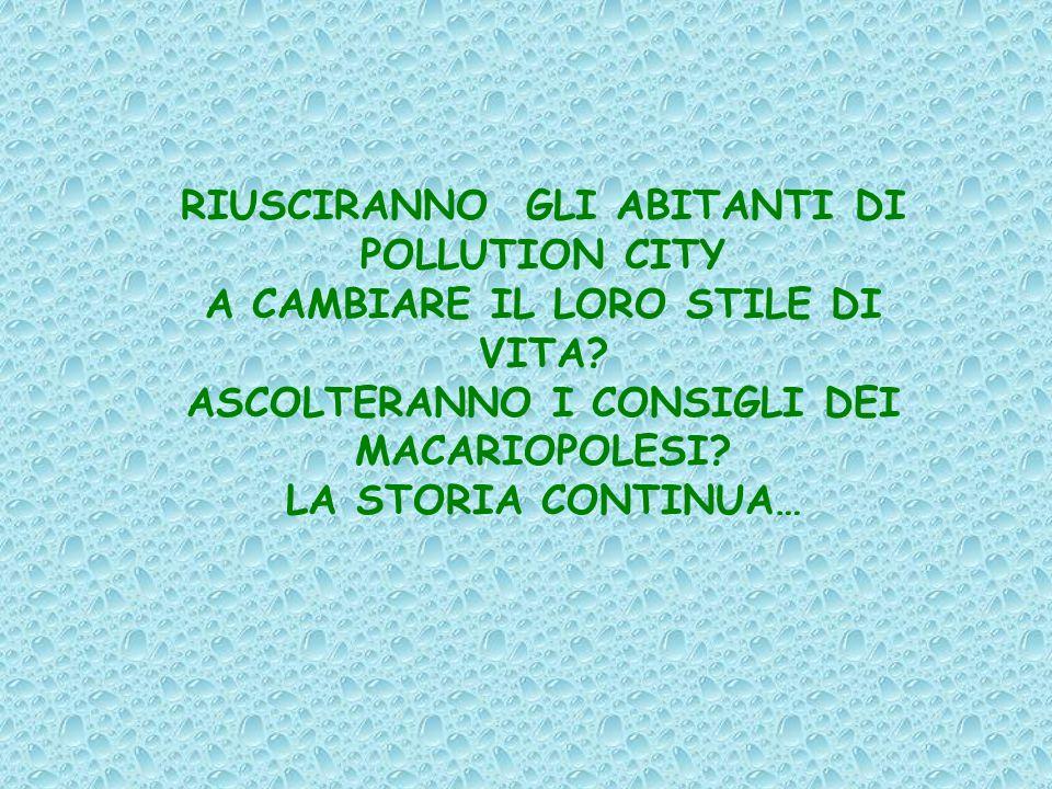 RIUSCIRANNO GLI ABITANTI DI POLLUTION CITY A CAMBIARE IL LORO STILE DI VITA.