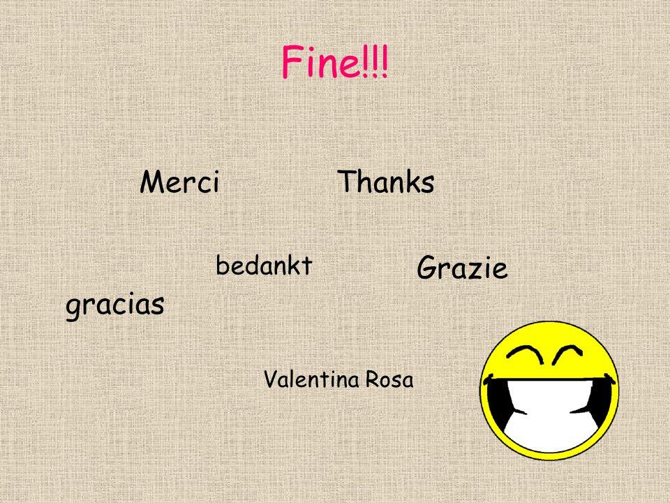 Fine!!! Merci Thanks Grazie gracias Valentina Rosa bedankt