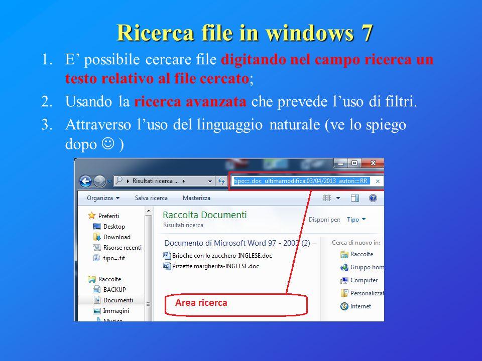 Ricerca file in windows 7 1.E possibile cercare file digitando nel campo ricerca un testo relativo al file cercato; 2.Usando la ricerca avanzata che p