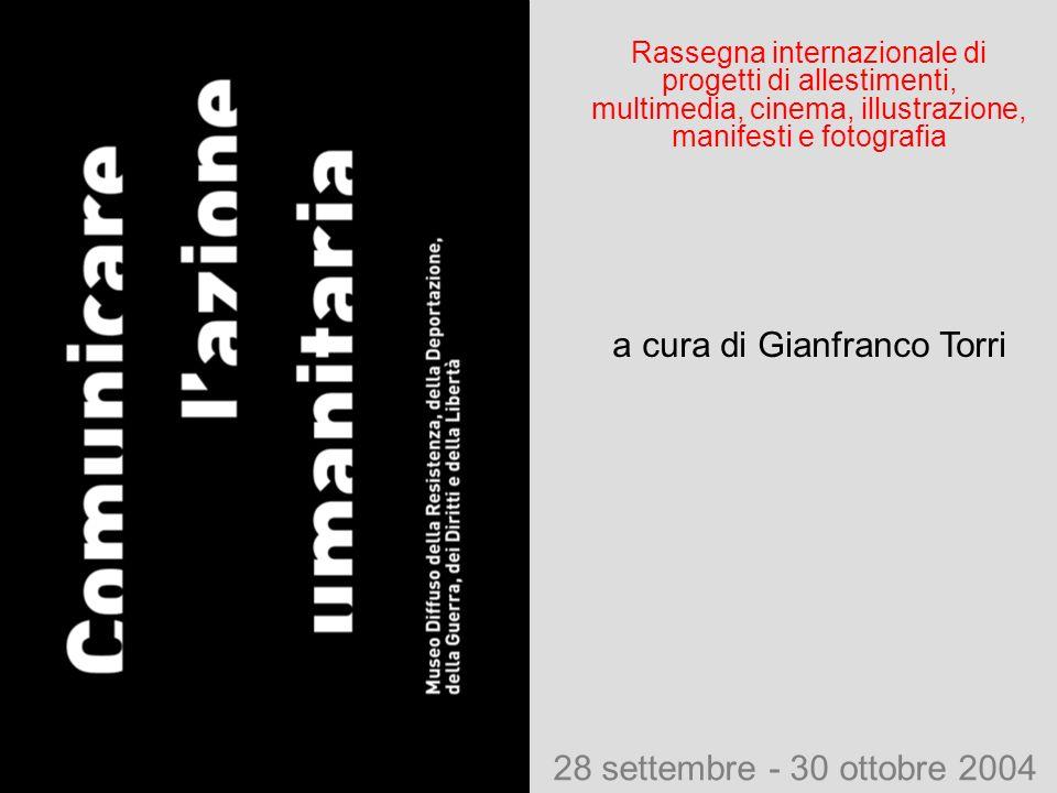 Rassegna internazionale di progetti di allestimenti, multimedia, cinema, illustrazione, manifesti e fotografia a cura di Gianfranco Torri 28 settembre