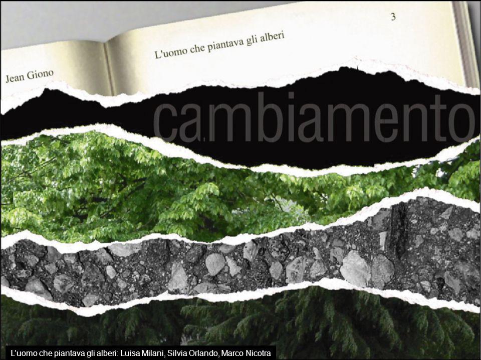 Luomo che piantava gli alberi: Luisa Milani, Silvia Orlando, Marco Nicotra
