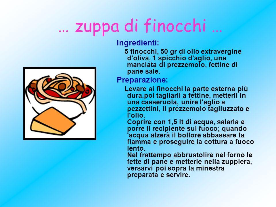 … zuppa di finocchi … Ingredienti: 5 finocchi, 50 gr di olio extravergine d'oliva, 1 spicchio d'aglio, una manciata di prezzemolo, fettine di pane sal