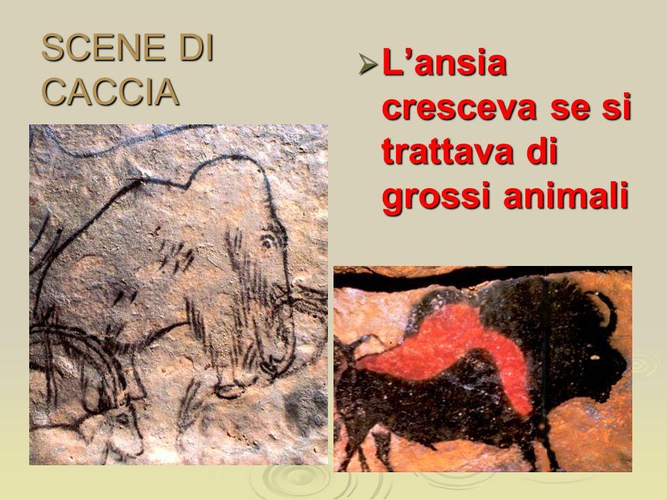 SCENE DI CACCIA Lansia cresceva se si trattava di grossi animali Lansia cresceva se si trattava di grossi animali