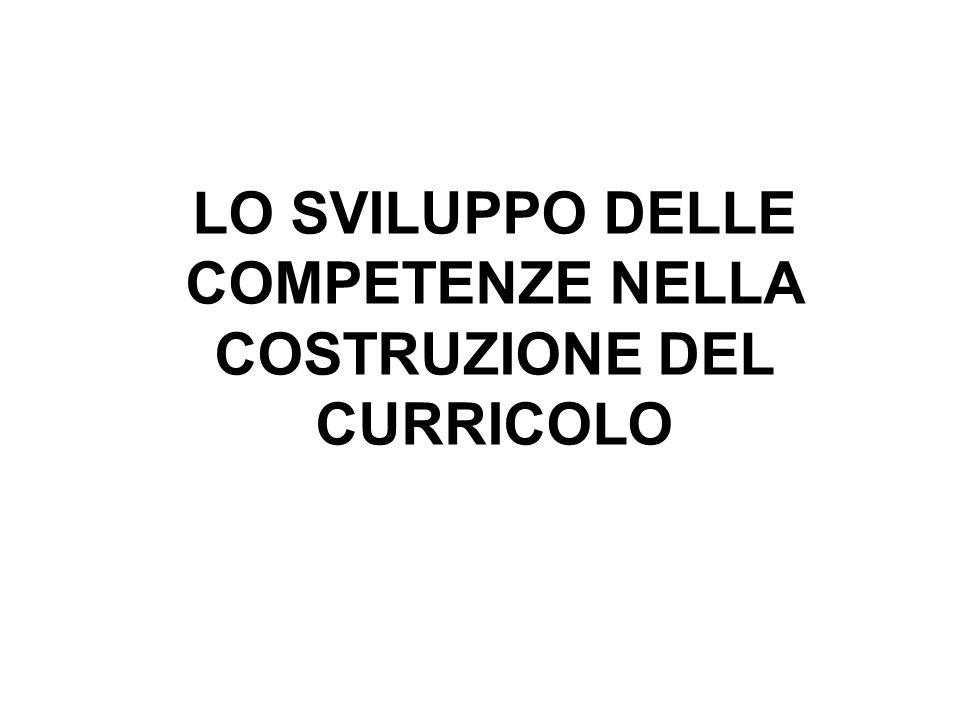 LO SVILUPPO DELLE COMPETENZE NELLA COSTRUZIONE DEL CURRICOLO