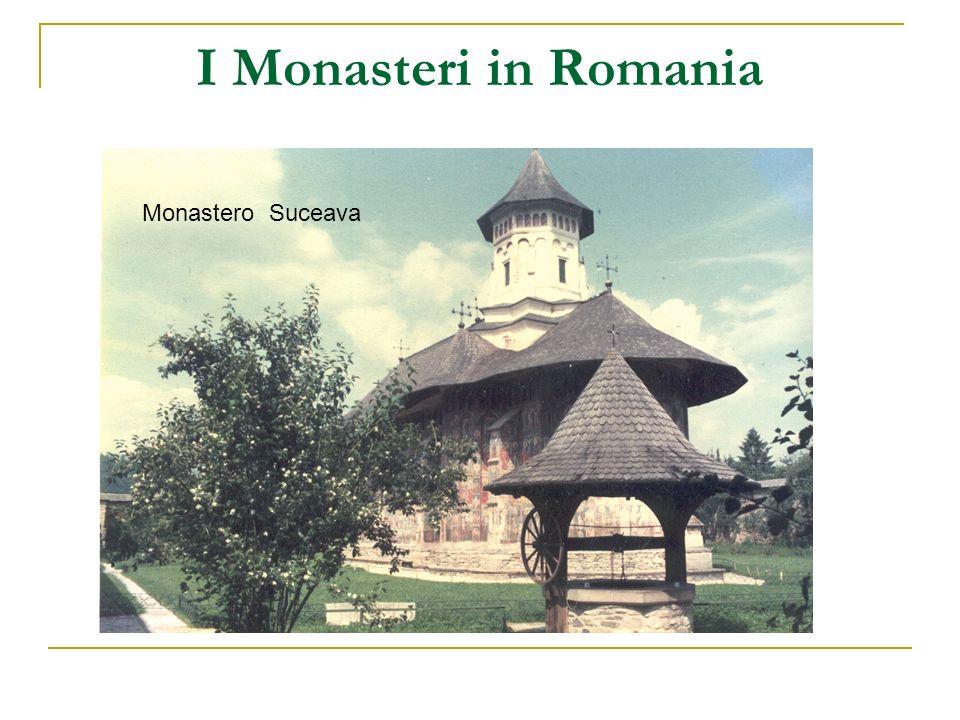 I Monasteri in Romania Monastero Suceava