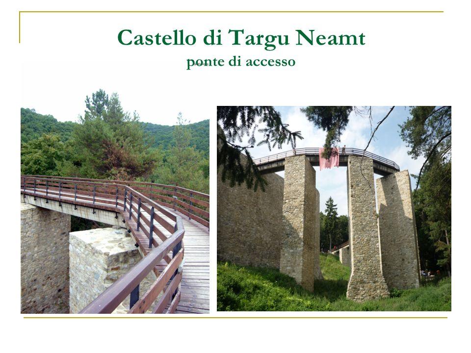 Castello di Targu Neamt ponte di accesso
