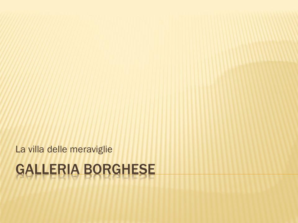 La villa apparteneva al cardinale Scipione Borghese (detto cardinal nepote, perché nipote di papa Paolo V), grande mecenate del Seicento.