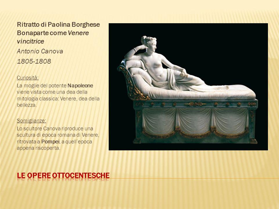 Ritratto di Paolina Borghese Bonaparte come Venere vincitrice Antonio Canova 1805-1808 Curiosità: La moglie del potente Napoleone viene vista come una