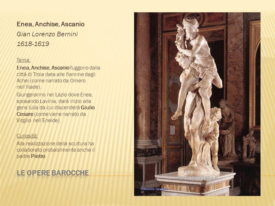 Enea, Anchise, Ascanio Gian Lorenzo Bernini 1618-1619 Tema: Enea, Anchise, Ascanio fuggono dalla città di Troia data alle fiamme dagli Achei (come nar