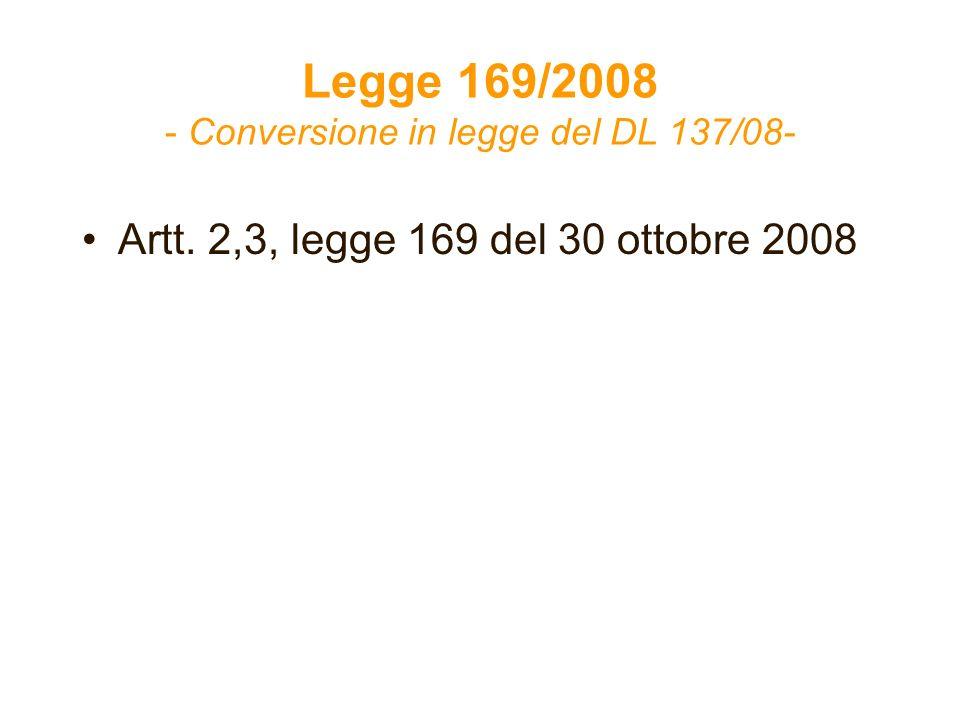 Legge 169/2008 - Conversione in legge del DL 137/08- Artt. 2,3, legge 169 del 30 ottobre 2008