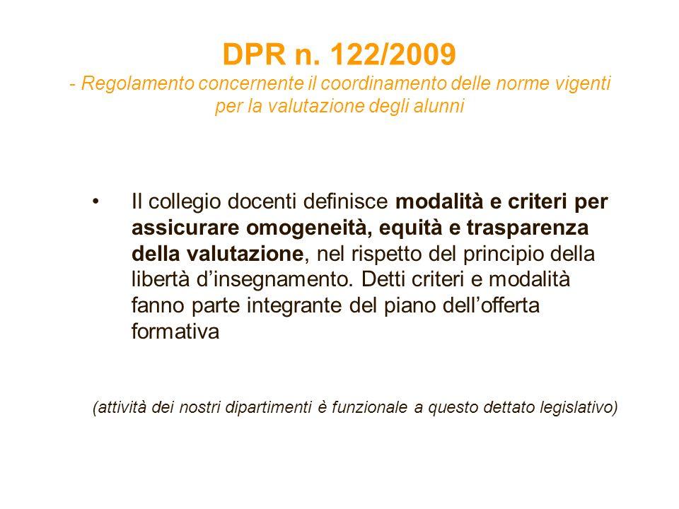 DPR n. 122/2009 - Regolamento concernente il coordinamento delle norme vigenti per la valutazione degli alunni Il collegio docenti definisce modalità