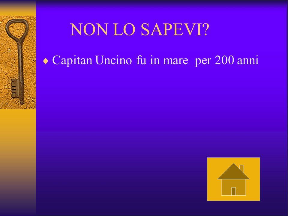 NON LO SAPEVI? Capitan Uncino fu in mare per 200 anni