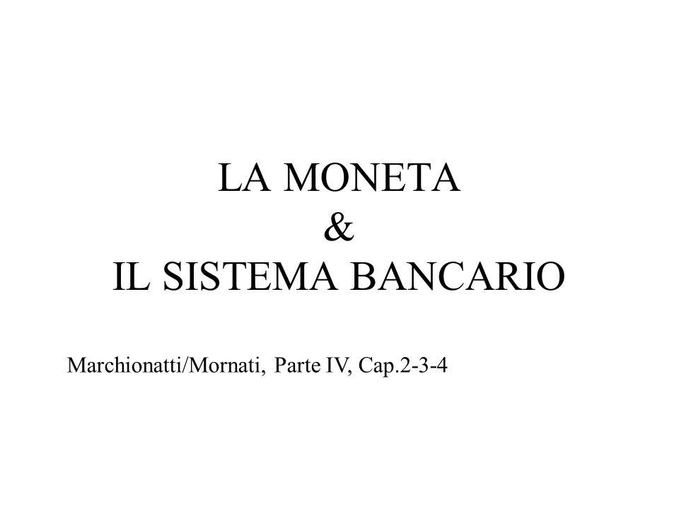 LA MONETA & IL SISTEMA BANCARIO Marchionatti/Mornati, Parte IV, Cap.2-3-4