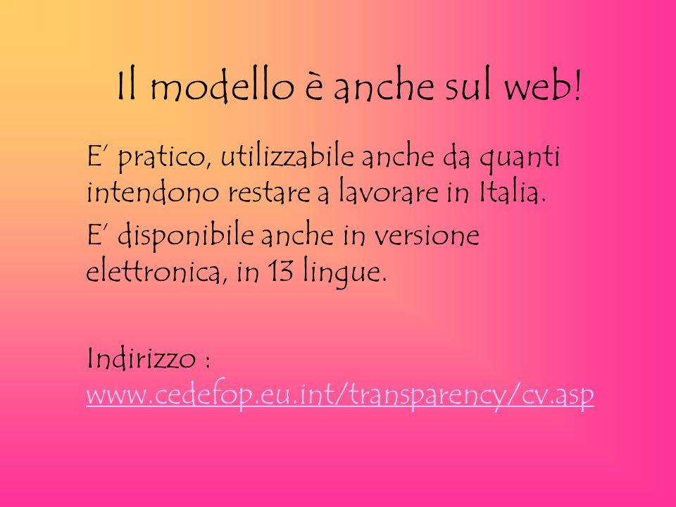 Il modello è anche sul web! E pratico, utilizzabile anche da quanti intendono restare a lavorare in Italia. E disponibile anche in versione elettronic