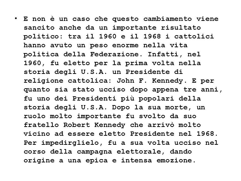 E non è un caso che questo cambiamento viene sancito anche da un importante risultato politico: tra il 1960 e il 1968 i cattolici hanno avuto un peso