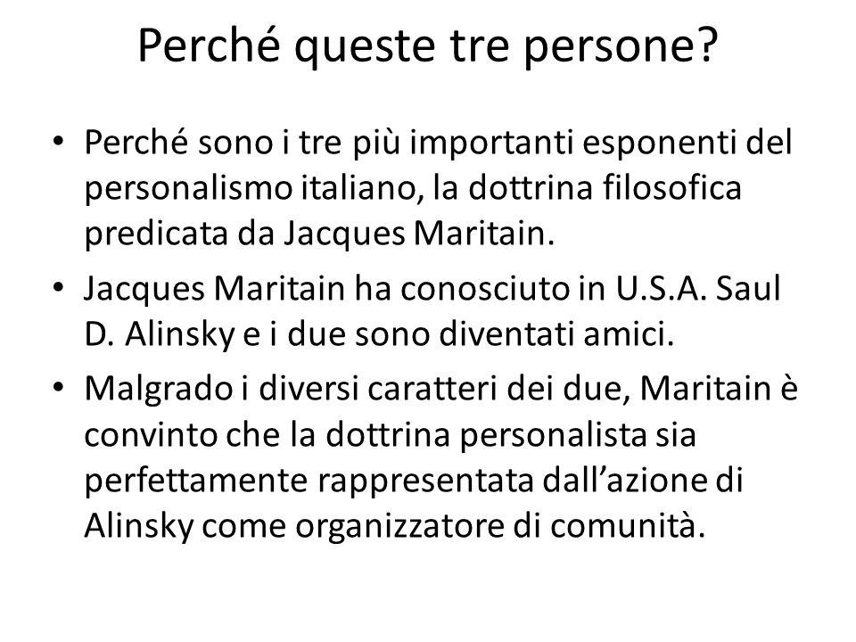 Perché queste tre persone? Perché sono i tre più importanti esponenti del personalismo italiano, la dottrina filosofica predicata da Jacques Maritain.