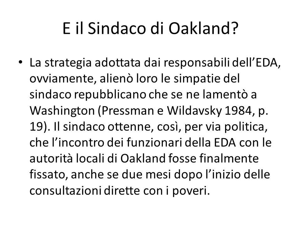 E il Sindaco di Oakland? La strategia adottata dai responsabili dellEDA, ovviamente, alienò loro le simpatie del sindaco repubblicano che se ne lament