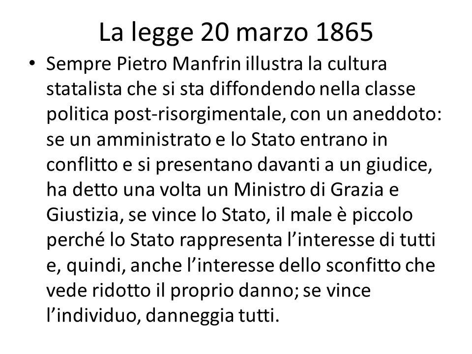 La legge 20 marzo 1865 Sempre Pietro Manfrin illustra la cultura statalista che si sta diffondendo nella classe politica post-risorgimentale, con un a