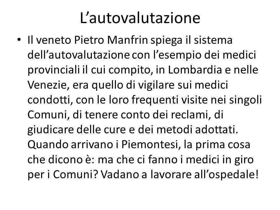 Lautovalutazione Il veneto Pietro Manfrin spiega il sistema dellautovalutazione con lesempio dei medici provinciali il cui compito, in Lombardia e nel