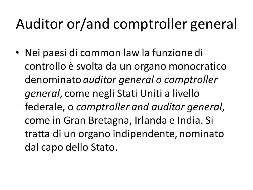Auditor or/and comptroller general Nei paesi di common law la funzione di controllo è svolta da un organo monocratico denominato auditor general o com