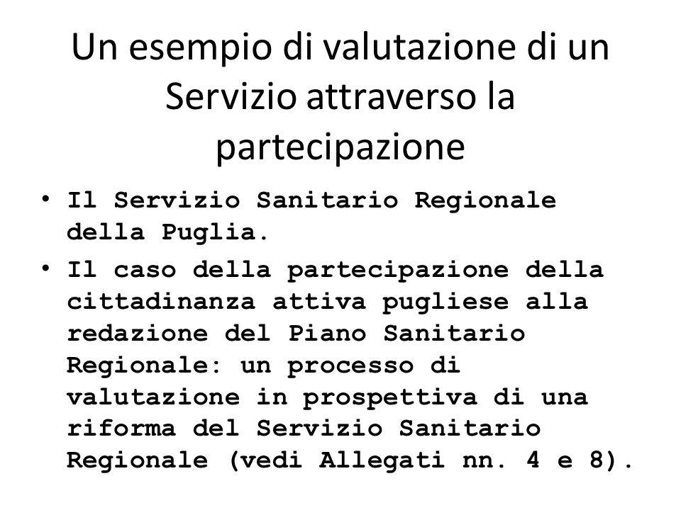 Un esempio di valutazione di un Servizio attraverso la partecipazione Il Servizio Sanitario Regionale della Puglia. Il caso della partecipazione della
