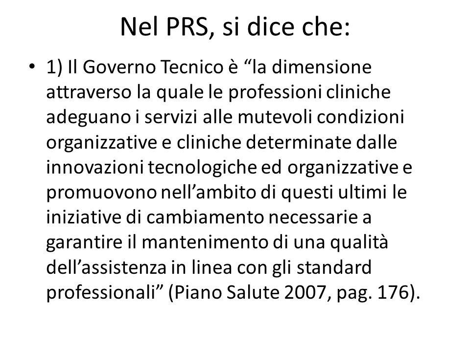 Nel PRS, si dice che: 1) Il Governo Tecnico è la dimensione attraverso la quale le professioni cliniche adeguano i servizi alle mutevoli condizioni or