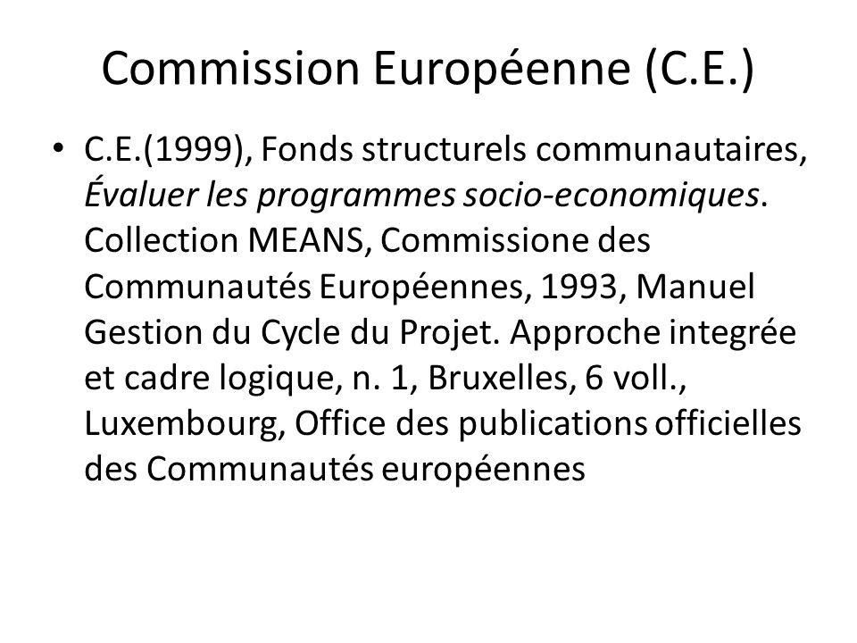 Commission Européenne (C.E.) C.E.(1999), Fonds structurels communautaires, Évaluer les programmes socio-economiques. Collection MEANS, Commissione des