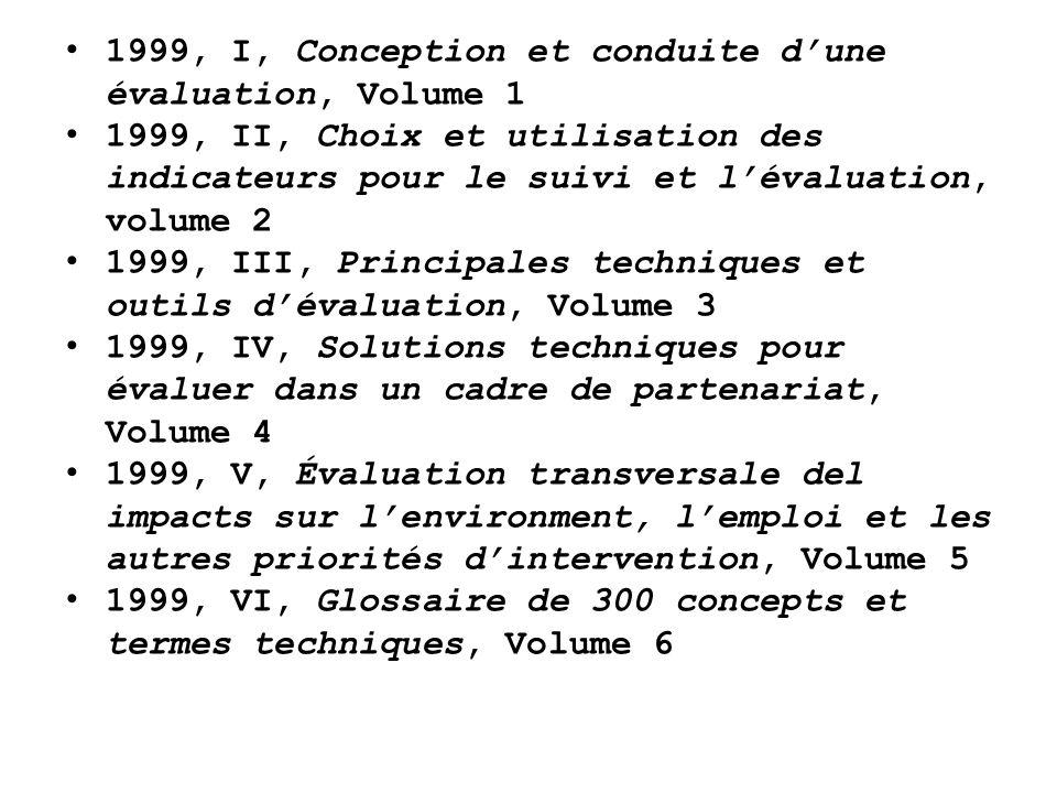1999, I, Conception et conduite dune évaluation, Volume 1 1999, II, Choix et utilisation des indicateurs pour le suivi et lévaluation, volume 2 1999,