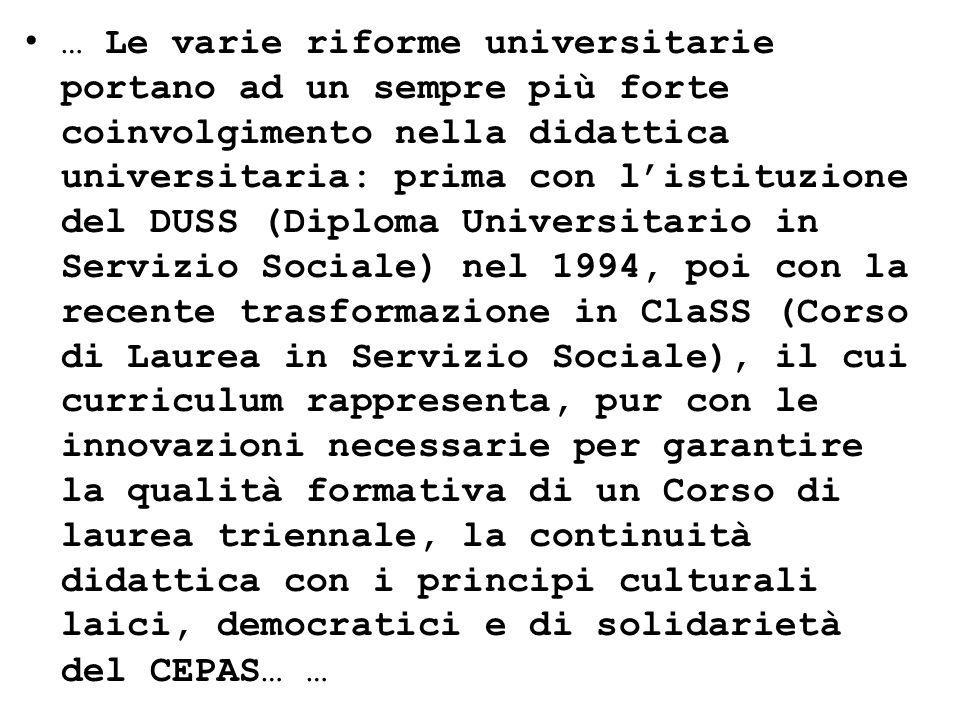 … Le varie riforme universitarie portano ad un sempre più forte coinvolgimento nella didattica universitaria: prima con listituzione del DUSS (Diploma