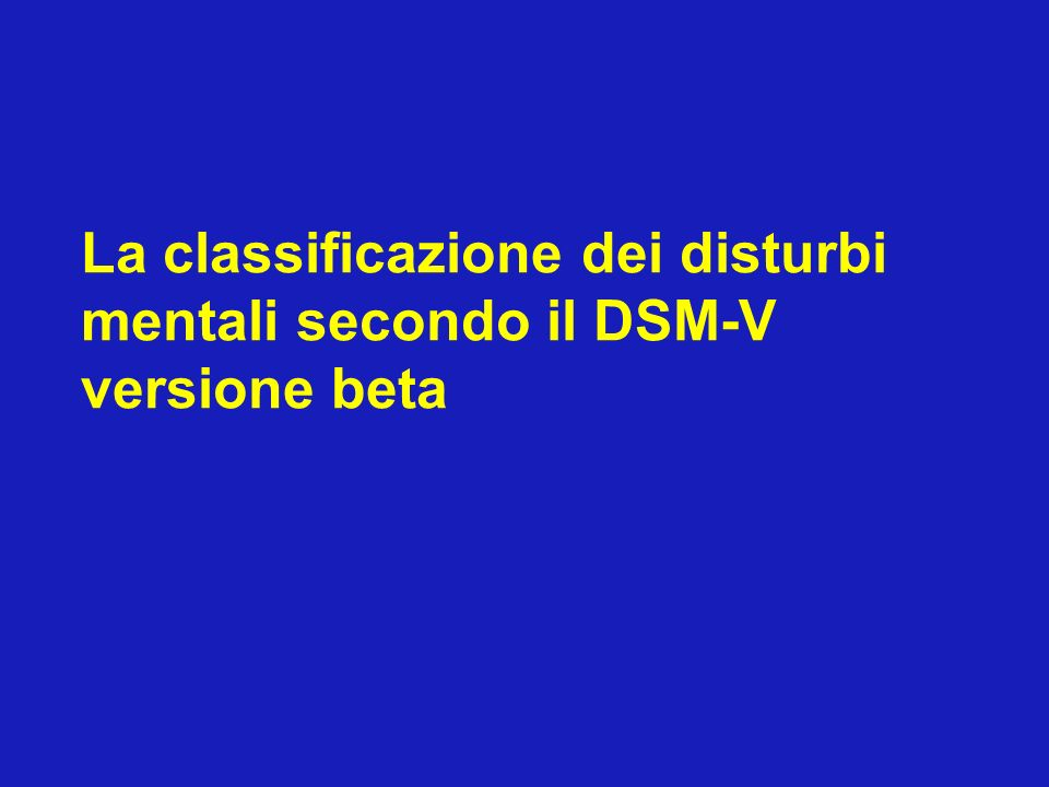 La classificazione dei disturbi mentali secondo il DSM-V versione beta