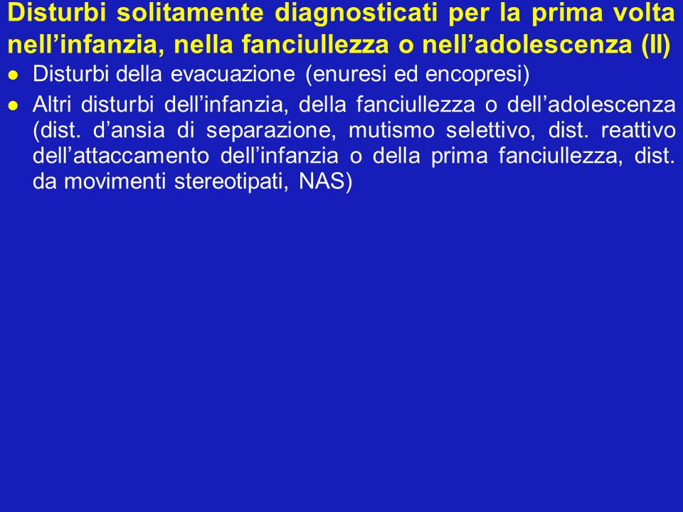 Delirium, demenza, disturbi amnestici e altri disturbi cognitivi Delirium (dovuto a varie condizioni, NAS) Demenza (di vario tipo, NAS) Disturbi amnestici (dist.